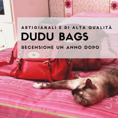 Dudu bags: review un anno dopo.