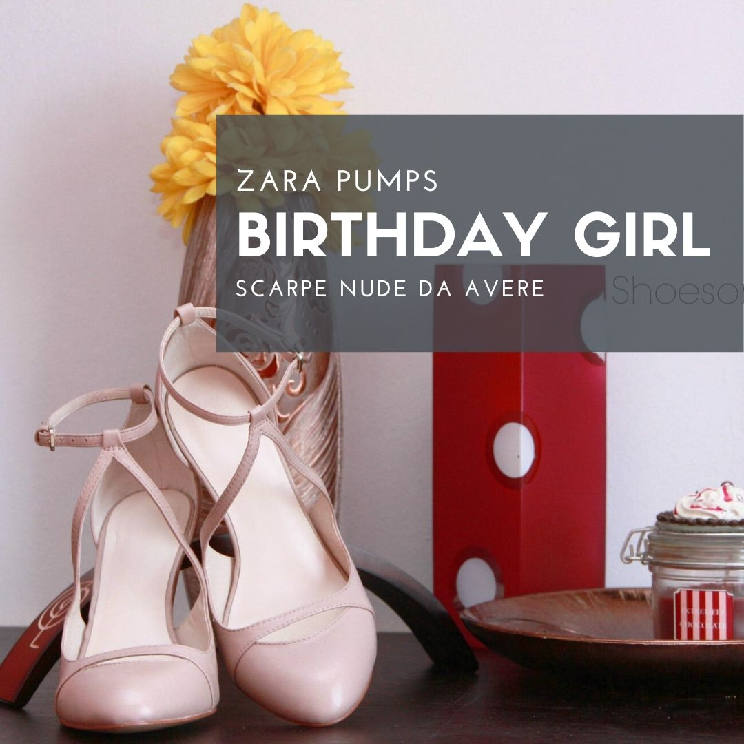 Zara heels for a birthday girl.