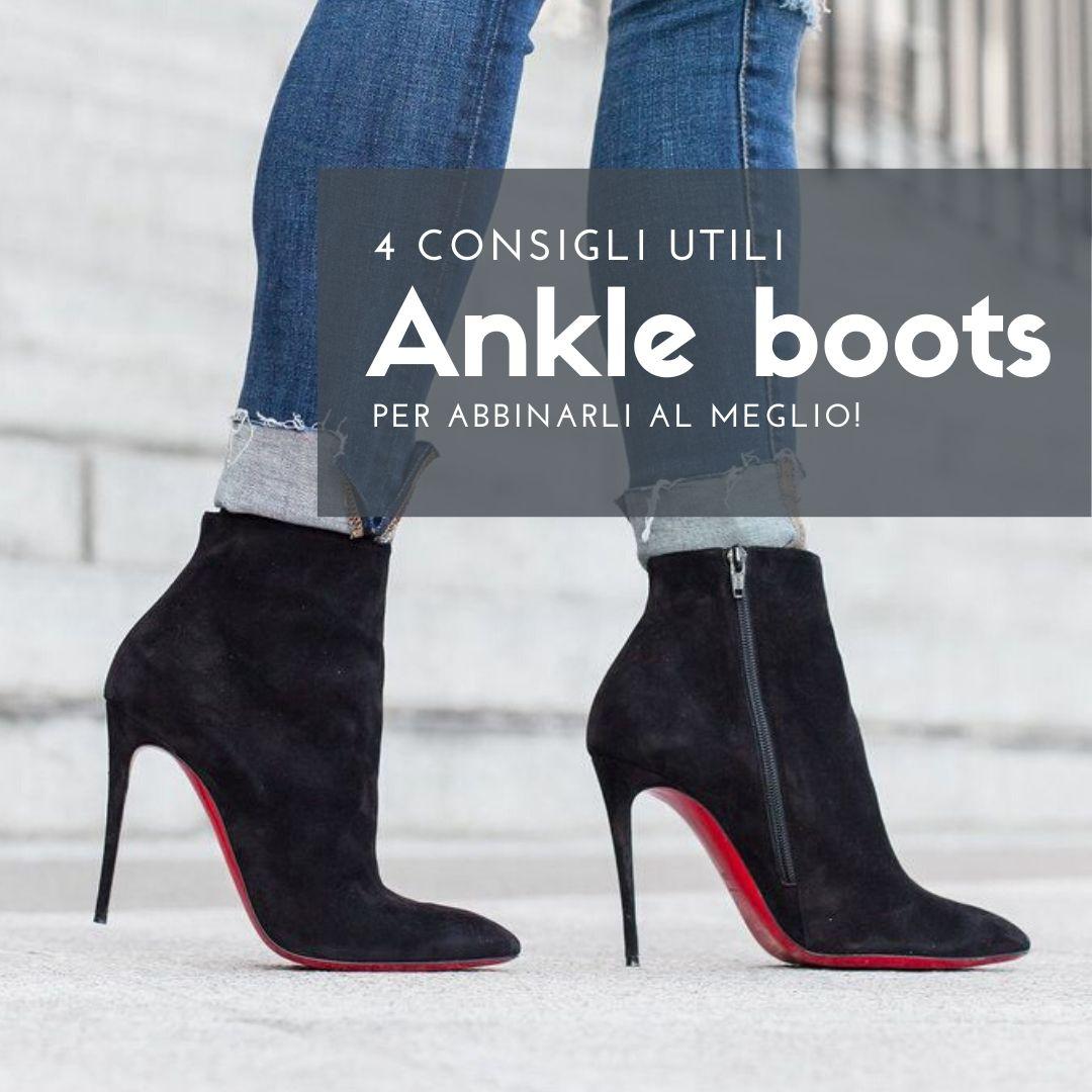 ANKLE BOOTS: come abbinarli.