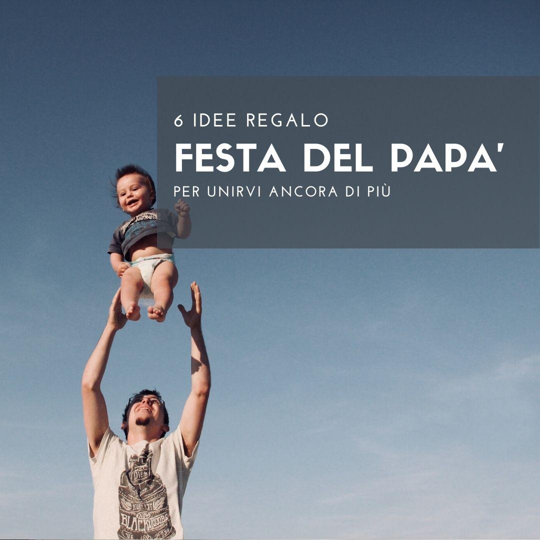 Festa del papà: 6 idee regalo